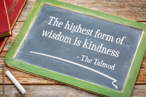 The highest form of wisdom is kindness Fotobehang