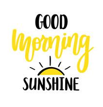 Good Morning Sunshine Nice Vector Calligraphy Lettering Motivation Phrase Poster Design