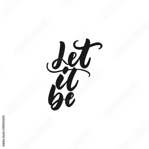Photo  Let it be - hand drawn lettering phrase isolated on the white background