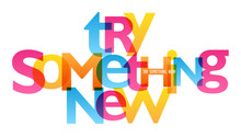TRY SOMETHING NEW Typography P...