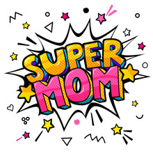 Super Mom In Pop Art Style For Happy Mother S Day Celebration.