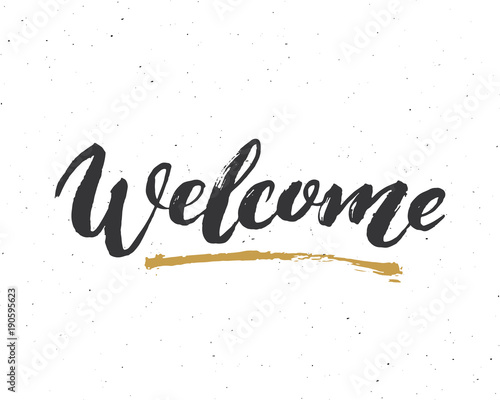 Fotografia  Welcome lettering handwritten sign, Hand drawn grunge calligraphic text