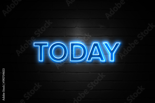 Today neon Sign on brickwall Wallpaper Mural
