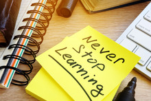Never Stop Learning Written On...