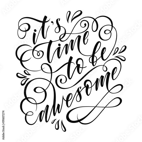 Photo  stylized inspirational motivation quote it is time to be awesome