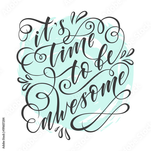 stylized inspirational motivation quote it is time to be awesome плакат