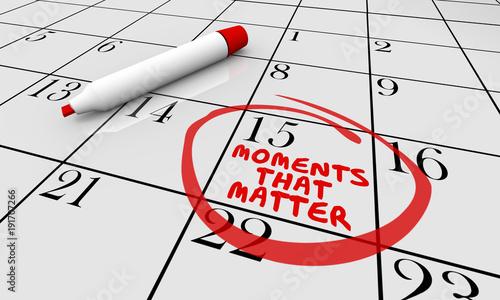 Photo Moments That Matter Calendar Day Circled 3d Illustration