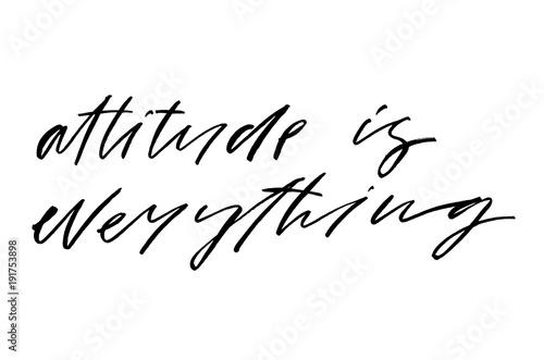 Attitude Is Everything Handwritten Text Modern Calligraphy