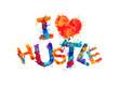 I love hustle. Vector inscription of splash paint letters