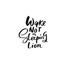 Wake Not A Sleeping Lion. Hand...
