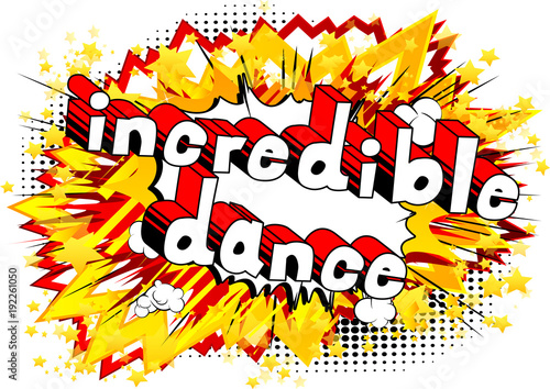 Printed kitchen splashbacks Incredible Dance - Comic book style phrase on abstract background.