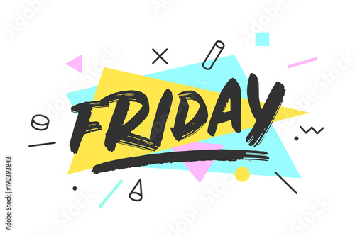 In de dag Positive Typography Friday. Banner, speech bubble, poster and sticker concept, memphis geometric style with text Friday. Icon message friday cloud talk for banner, poster, web. White background. Vector Illustration