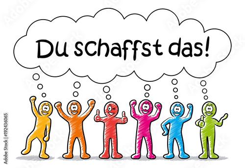 """Valokuva  Freundlich lachende Comic-Männchen mit Sprechblase """"Du schaffst das!"""" / Schraffi"""