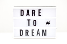 Dare  To Dream Text