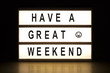 canvas print picture - Have a great weekend light box sign
