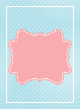 Cute Pink Frame In Blue Dotted...