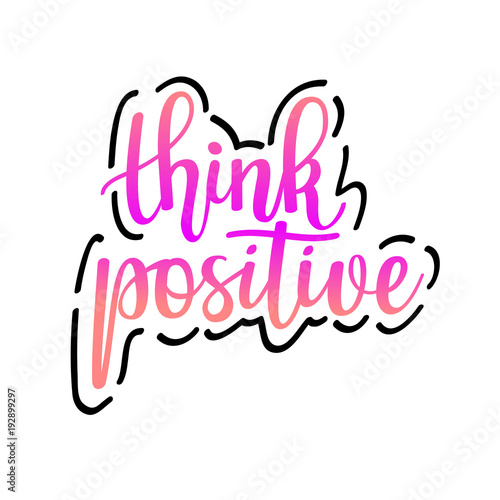 Deurstickers Positive Typography Think positive vector inspirational motivational quote lettering design