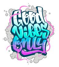 Graffiti Inscription Good Vibe...