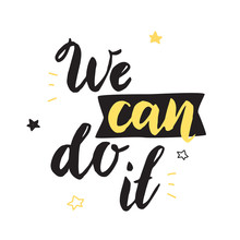 We Can Do It. Inspirational Po...