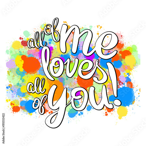 Fotografía  All of me loves all of you lettering