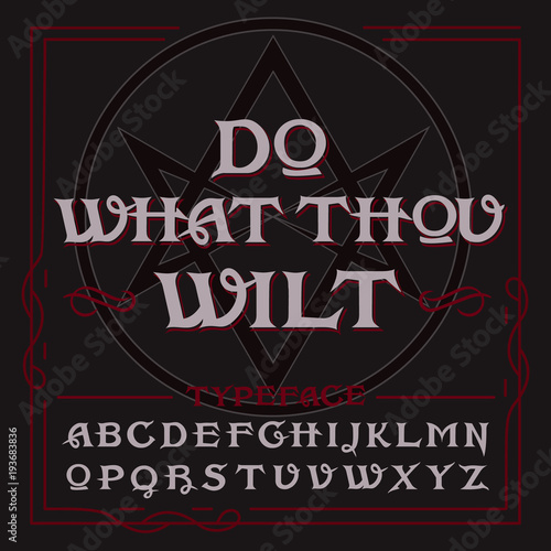 "Photo  Occult typeface in retro style with vintage elements, thelema hexagram on background and ""Do what thou wilt"" quote"