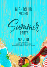 Beautiful Poster Invitation For Summer Party. Top View On Flip Flops, Seashells, Red Sun Glasses, Cocktail, Smartphone And Sea Sand On Wooden Texture. Vector Illustration. Invite To Nightclub.