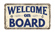 Welcome On Board Vintage Rusty Metal Sign