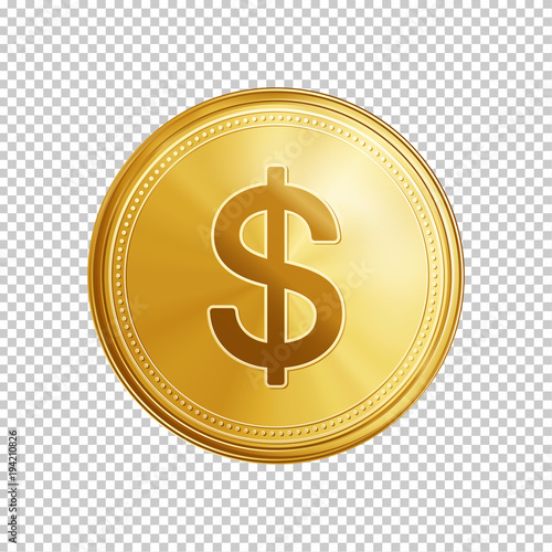 Fototapeta Gold dollar coin. Circle coin with dollar symbol isolated on transparent background. Means of payment, global currency, world economics, finances and investment concept. Realistic vector illustration. obraz