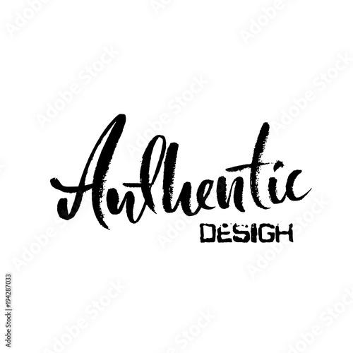 Authentic design. Hand drawn dry brush lettering. Ink illustration. Modern calligraphy phrase. Vector illustration.