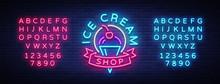 Ice Cream Shop Neon Sign. Ice Cream Shop Logo In Neon Style, Symbol, Light Banner, Bright Night Advertising Ice Cream, Billboard. Design Template. Vector Illustration. Editing Text Neon Sign