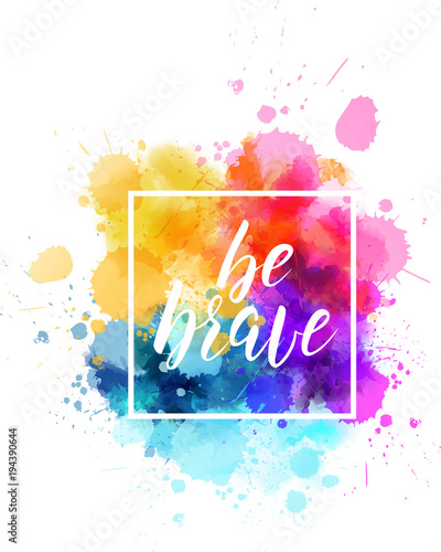 Photo  Be brave lettering on watercolored background