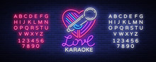 Karaoke Love Logo In Neon Style. Neon Sign, Bright Nightly Neon Advertising Karaoke. Light Banner, Bright Night Billboard. Vector Illustration. Editing Text Neon Sign
