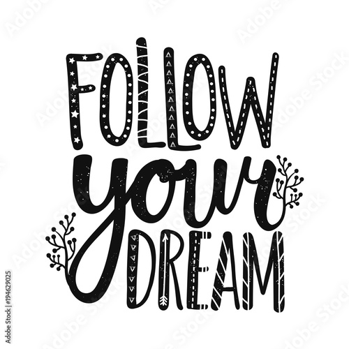 Photo  Vector inspirational poster with lettering text - Follow your Dream