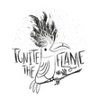 Vector black and white illustration with toucan and flame on his head. Ignite the Flame - lettering quote.