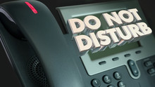 Do Not Disturb Telephone Dont Call Bother Me 3d Illustration