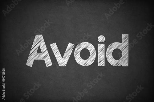 Photo  Avoid on Textured Blackboard.
