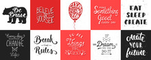 Set Of Vector Motivational And Inspirational Lettering Posters, Greeting Cards, Decoration, Prints. Hand Drawn Typography Design Elements. Handwritten Lettering. Modern Ink Brush Calligraphy.