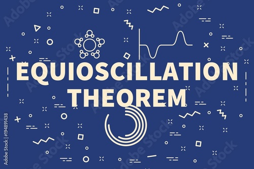 Conceptual business illustration with the words equioscillation theorem Canvas Print