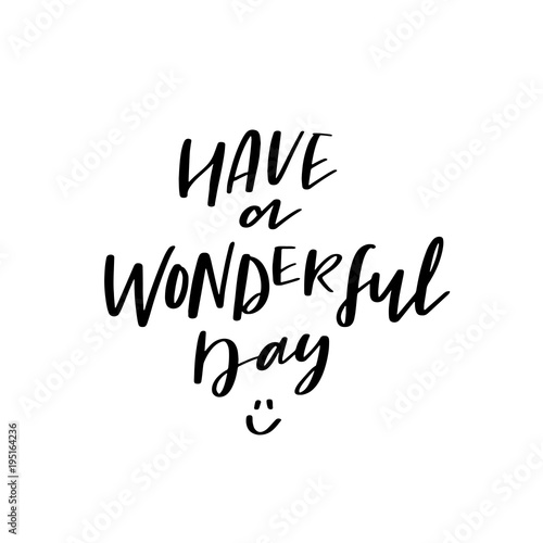 Have A Wonderful Day Vector Positive Calligraphy Hand Lettering
