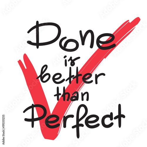 done-is-better-than-perfect-recznie-pisana-fraza-sentencja