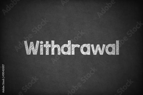 Withdrawal on Textured Blackboard. Canvas Print