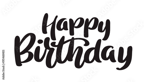 Happy Birthday Hand Drawn Text Phrase Calligraphy Lettering Word Graphic Vintage Art For Posters