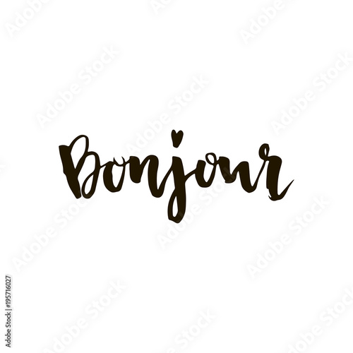 Bonjour French Word Meaning Hello Or Good Morning Unique Hand