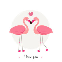 Flamingos. Couple Of Tropical And Exotic Birds. Two Cartoon Flamingo On White Background Set.''i Love You'' Text