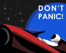 """Poster Of Astronaut Mannequin Named Starman Driving Chery Red Tesla's Electric Car Named Roadster In The Journey To Mars With Earth And Star Background And Also  Catchphrase """"Don't"""" Panic! Above."""