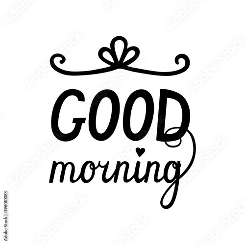 Good morning hand drawn lettering with elegant divider  Isolated