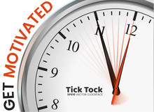 Tick Tock - Get Motivated
