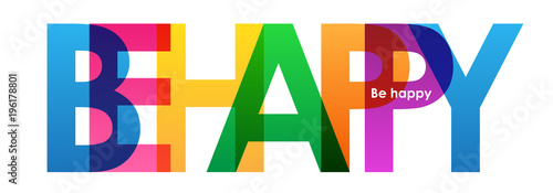 Poster Positive Typography BE HAPPY Colourful Letters Banner