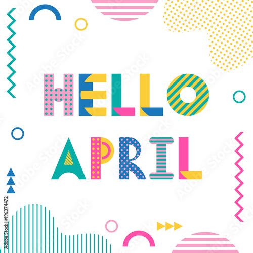 Hello APRIL  Trendy geometric font in memphis style of 80s