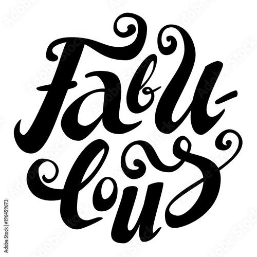 Fotografie, Obraz  Brush lettering of word Fabulous in round shape, black isolated on white